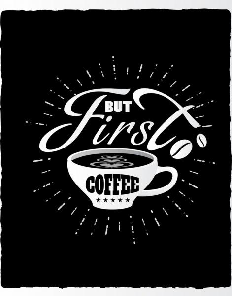 coffe advertisement black white design cup calligraphy decor