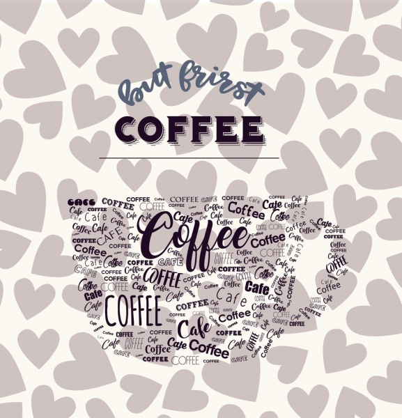 coffee advertisement hearts background calligraphic cup layout