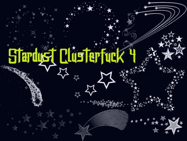 stardust clusterfuck 4