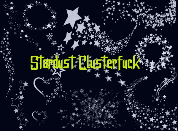 stardust clusterfuck