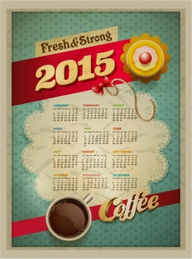 2015 Calendar design template  Vector cup of coffee and cakes..