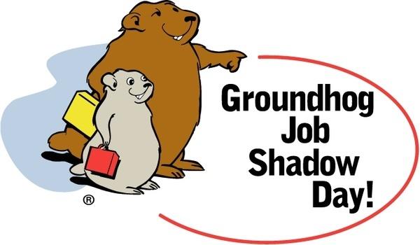 groundhog job shadow day