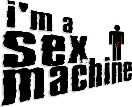 im a sex machine