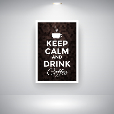 keep calm and drink coffee on wall
